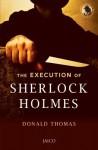 The Execution of Sherlock Holmes - Donald Thomas