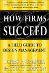 How Firms Succeed: A Field Guide to Design Management Solutions - James P. Cramer, Scott Simpson