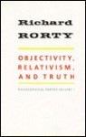 Objectivity, Relativism, And Truth - Richard M. Rorty