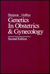 Genetics in Obstetrics and Gynecology - Joe Leigh Simpson