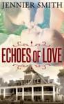 Echoes of Love - Jennifer Smith
