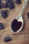 Foodies Rush In - Tanya Eby