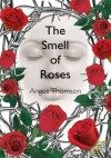 The Smell of Roses - Angus Thomson