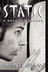 Static! a Novel of Horror - Michael R. Collings