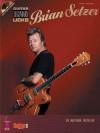 Brian Setzer: Guitar Legendary Licks [With CD] - Arthur Rotfeld