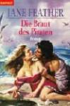 Die Braut Des Piraten - Jane Feather