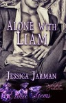 Alone with Liam - Jessica Jarman