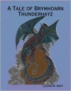 A Tale of Brymhoarn Thunderhayz - Lucina M. Huff