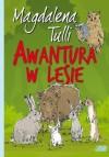 Awantura w lesie - Magdalena Tulli