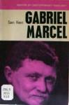 Gabriel Marcel - Sam Keen
