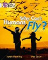 Why Can't Humans Fly?. Written by Sarah Fleming - Sarah Fleming
