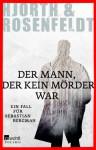 Der Mann, der kein Mörder war. - Hans Rosenfeldt, Michael Hjorth, Ursel Allenstein