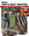 Basic Trap and Skeet Shooting: All the Skills and Gear You Need to Get Started (How To Basics) - Sherrye Landrum, Alan Wycheck, Dick Rein