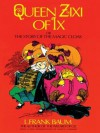 Queen Zixi of Ix: or the Story of the Magic Cloak (Dover Children's Classics) - L. Frank Baum, Frederick Richardson, Martin Gardner