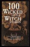 100 Wicked Little Witch Stories - Stefan R. Dziemianowicz, Robert E. Weinberg, Martin Mundt