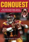 Conquest: Pete Carroll and the Trojans' Climb to the Top of the College Football Mountain - David Wharton, Gary Klein, Pat Haden