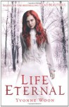 Life Eternal  - Yvonne Woon