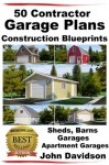 50 Contractor Garage Plans Construction Blueprints - Sheds, Barns, Garages, Apartment Garages - John Davidson, Specialized Design Systems
