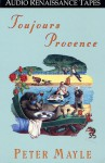Toujours Provence - Peter Mayle, Patrick Macnee