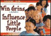 How to Win Grins and Influence Little People - Clint Kelly