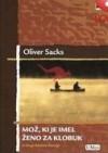 Mož, ki je imel ženo za klobuk in druge klinične historije - Oliver Sacks, Branko Gradišnik