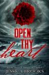 Open Thy Heart - Jessica L. Brooks