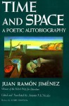 Time and Space: A Poetic Autobiography - Juan Ramón Jiménez, Antonio De Nicolas
