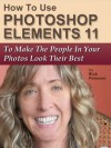 How To Use Photoshop Elements 11 To Make The People In Your Photos Look Their Best - Rick Peterson