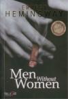 Men Without Women - Ernest Hemingway, Sandiantoro, Natalia Trijaji