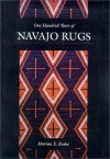 One Hundred Years of Navajo Rugs - Marian E. Rodee