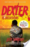 Dexter Is Delicious - Jeffry P. Lindsay