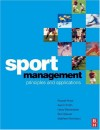Sport Management: Principles and Application - Russell Hoye, Aaron Smith