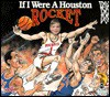 If I Were a Houston Rocket - Joseph C. D'Andrea, Bill Wilson, Deborah D'Andrea