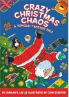 Crazy Christmas Chaos: A Tongue-Twister Tale - Quinlan B. Lee, Clive Scruton