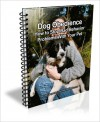 Dog Obedience: How to Stop Bad Behavior Problems With Your Pet - David Brown