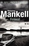 Firewall: Kurt Wallander - Henning Mankell