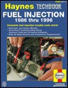 The Haynes Fuel Injection Diagnostic Manual: 1986 Thru 1996 (Techbook Series) - Mike Stubblefield, John Harold Haynes