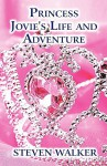 Princess Jovie's Life and Adventure - Steven Walker