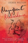 Magnificent Malevolence: Devilish Memoirs in the Tradition of the Screwtape Letters. Derek Wilson - Derek Wilson