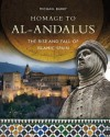Homage To Al Andalus: The Rise And Fall Of Islamic Spain - Michael Barry