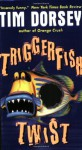 Triggerfish Twist - Tim Dorsey