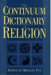 The Continuum Dictionary Of Religion - Michael Pye
