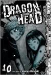 Dragon Head, Volume 10 - Minetaro Mochizuki