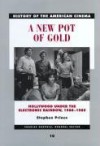 A New Pot of Gold: Hollywood under the Electronic Rainbow, 1980-1989 - Stephen Prince