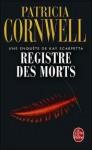 Registre Des Morts - Patricia Cornwell, Andrea H. Japp