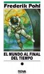 El mundo al final del tiempo - Frederik Pohl