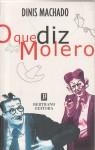 O que diz Molero - Dinis Machado