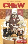 Chew, Vol. 3: Just Desserts - John Layman, Rob Guillory, S. Steven Struble
