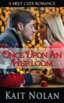 Once Upon An Heirloom - Kait Nolan