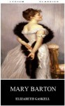 Mary Barton (Annotated by Lycium Classics) - Elizabeth Gaskell